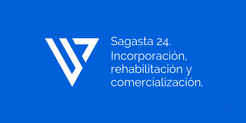 Sagasta 24. Incorporación, rehabilitación y comercialización.