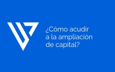 ¿Cómo acudir a la ampliación de capital?
